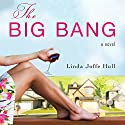 The Big Bang: A Novel (       UNABRIDGED) by Linda Joffe Hull Narrated by Caroline Shaffer