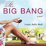 The Big Bang: A Novel | Linda Joffe Hull