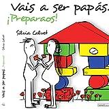 Vais a ser papás. ¡Preparaos! (Spanish Edition)