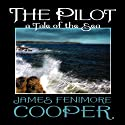 The Pilot: A Tale of the Sea (       UNABRIDGED) by James Fenimore Cooper Narrated by Nick Sullivan