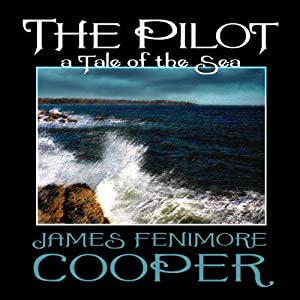 The Pilot: A Tale of the Sea | [James Fenimore Cooper]