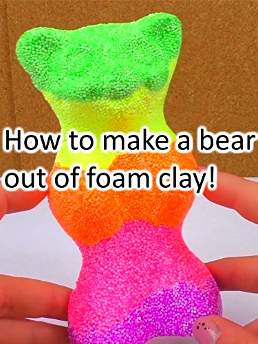 Clip: How to make a bear out of foam clay!