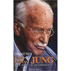 Carl Gustav Jung : Sa vie, son oeuvre, son rayonnement