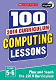 img - for 100 Computing Lessons: Years 1-2: Years 1-2 (100 Lessons 2014 Curriculum) by Bunce Steve Ross Zoe (2014-09-04) Paperback book / textbook / text book