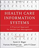 Health Care Information Systems: A Practical Approach for Health Care Management