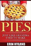 PIES: Just Like Grandma Used To Make