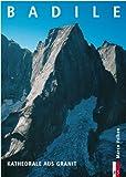 Badile: Kathedrale aus Granit (Bergmonografie)