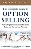 img - for The Complete Guide to Option Selling: How Selling Options Can Lead to Stellar Returns in Bull and Bear Markets, 3rd Edition book / textbook / text book