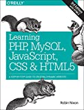 Learning PHP, MySQL, JavaScript, CSS & HTML5: A Step-by-Step Guide to Creating Dynamic Websites