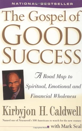 The Gospel of Good Success: A Road Map to Spiritual, Emotional and Financial Wholeness