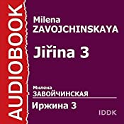 Jirina 3 [Russian Edition] | Milena Zavojchinskaya