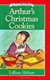 Arthur's Christmas Cookies (An I Can Read Book) (I Can Read Book 2) (0060223685) by Lillian Hoban