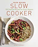 Year-Round Slow Cooker: 100 Favorite