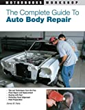 The Complete Guide to Auto Body Repair (Motorbooks Workshop) - 0760332789