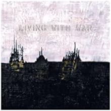 Living With War: In the Beginning