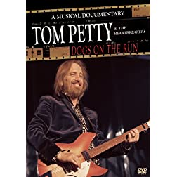 Petty, Tom - Dogs On The Run: A Musical Documentary