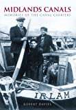 Midlands Canals: Memories of the Canal Carriers
