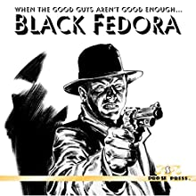 Black Fedora Audiobook by B. C. Bell, Phillip Drayer Duncan, Kevin Paul Shaw Broden Narrated by Peter Berube