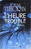 [L']heure trouble