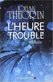 L'heure trouble : roman