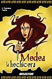 img - for Medea la hechicera (Historias Negras De La Mitologia / Dark Stories of Mythology) (Spanish Edition) book / textbook / text book