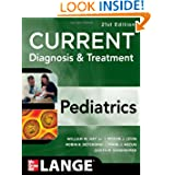 CURRENT Diagnosis and Treatment Pediatrics, Twenty-First Edition (Current Pediatric Diagnosis & Treatment)