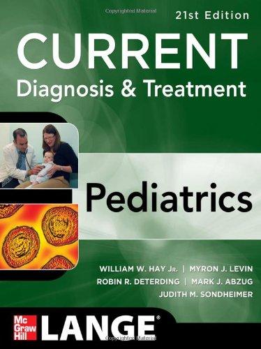 Current Diagnosis And Treatment Pediatrics, Twenty-First Edition (Current Pediatrics Diagnosis & Treatment)