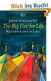 The Big Five for Life: Was wirklich z�hlt im Leben