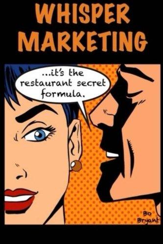 Whisper Marketing: The Secret Restaurant Formula (Volume 1)