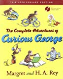 img - for The Complete Adventures of Curious George: 70th Anniversary Edition book / textbook / text book