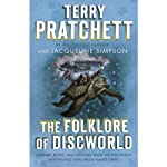 The Folklore of Discworld: Legends, Myths, and Customs from the Discworld with Helpful Hints from Planet Earth | Terry Pratchett,Jacqueline Simpson