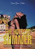 img - for The Hottest Summer: Miami's Heat Can't Compare to Summer's Flames book / textbook / text book
