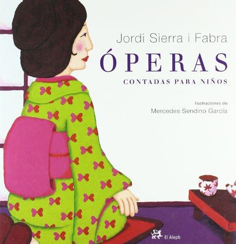 Óperas contadas para niños -  Jordi Sierra i Fabra - LIBRO