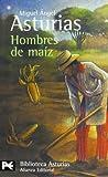 Hombres de maiz (BIBLIOTECA ASTURIAS) (Biblioteca De Autor / Author Library) (Spanish Edition)