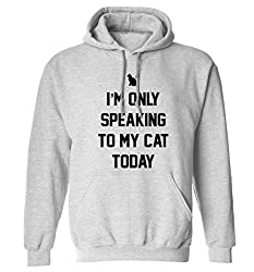I'm only speaking to my cat today hoodie XS - 2XL