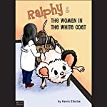 Ralphy and the Woman in the White Coat | Kevin Ellerbe