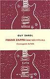 echange, troc Guy Darol - Frank Zappa / One Size Fits All : Cosmogonie du sofa