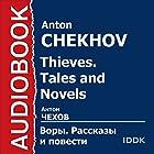Thieves Tales. and Novels [Russian Edition] | Livre audio Auteur(s) : Anton Chekhov Narrateur(s) : Denis Nekrasov