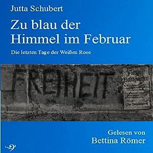 Zu blau der Himmel im Februar Hörbuch