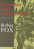 Encounter with Anthropology (0887388701) by Fox, Robin
