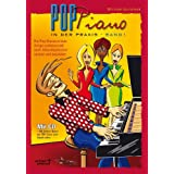 """Pop Piano in der Praxis 1: Die Pop Klavierschule Songs professionell nach Akkordsymbolen spielen und begleiten (inkl. Audio-CD)von """"Michael Gundlach"""""""