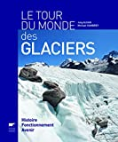 """Afficher """"Le tour du monde des glaciers"""""""