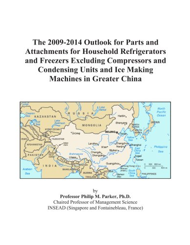 The 2009-2014 Outlook for Parts and Attachments for Household Refrigerators and Freezers Excluding Compressors and Condensing Units and Ice Making Machines in Greater China