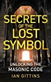 img - for Unlocking the Masonic Code: The Secrets of the Solomon Key book / textbook / text book