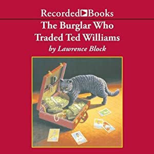 The Burglar Who Traded Ted Williams | [Lawrence Block]
