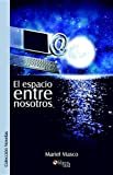 img - for El espacio entre nosotros (Spanish Edition) book / textbook / text book
