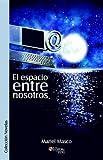 img - for El espacio entre nosotros (Spanish Edition) book / textbook / text book