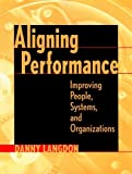img - for Aligning Performance: Improving People, Systems, and Organizations book / textbook / text book