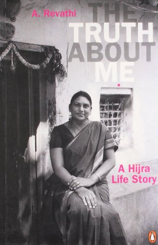 Truth about Me: A Hijra Life Story, by A. Revathi, V. Geetha