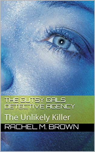 The Gutsy Gals Detective Agency: The Unlikely Killer PDF